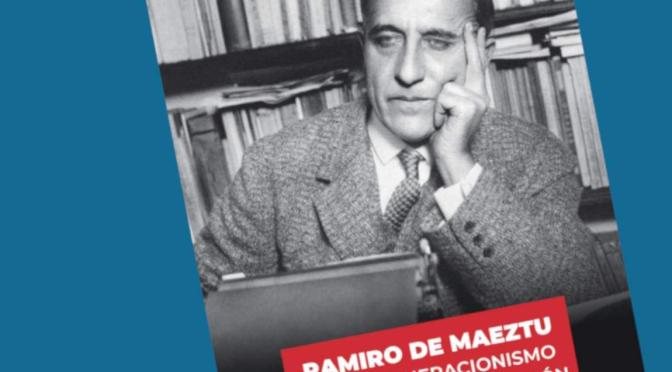 """SOMATEMPS – Presentación libro: """"Ramiro de Maeztu. Del regeneracionismo a la Contrarrevolución"""""""