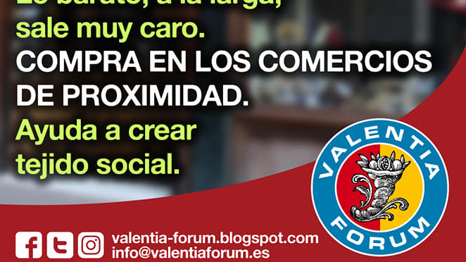 "CAMPAÑA DE ""VALENTIA FORUM"" EN FAVOR DEL COMERCIO LOCAL"