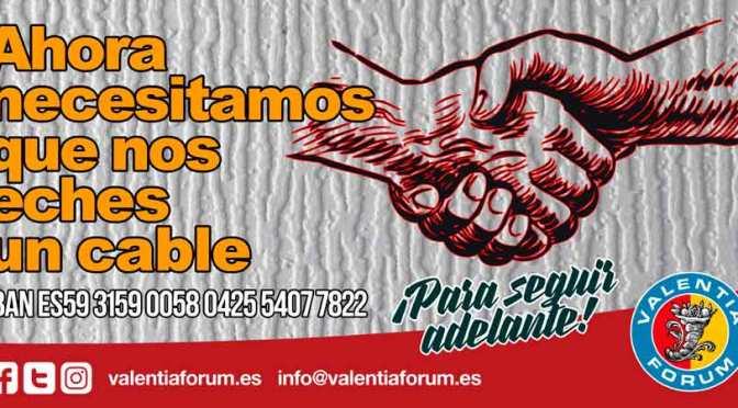 """Campaña de ayuda a Valentia Forum – """"Ahora necesitamos que nos eches un cable"""""""