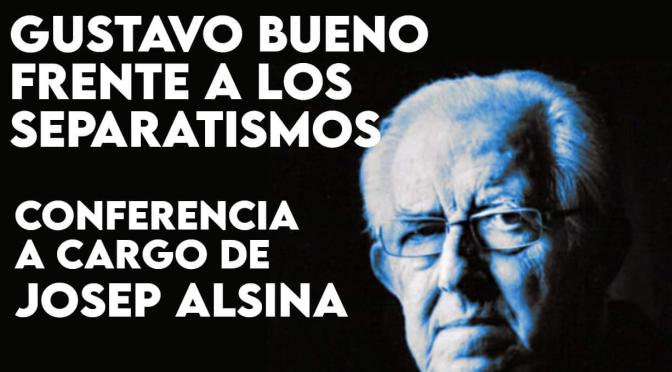 """somatemps Conferencia: """"Gustavo Bueno y los separatismos"""""""